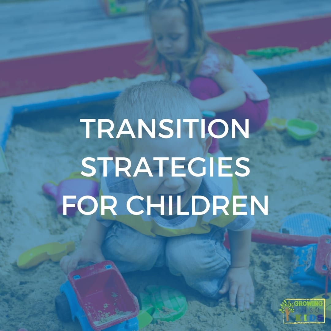 child playing in a sandbox with toy truck, child is upset and yelling. The words transition strategies for children is in white in the middle of the graphic.