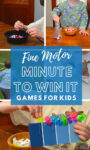 collage of children playing different fine motor games. Blue overlay box with white text that says Fine Motor Minute to Win it Games for Kids.